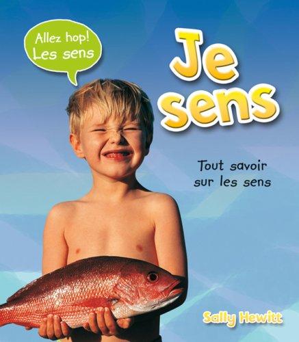 Je Sens (Allez Hop! Les Sens) (French Edition): Hewitt, Sally