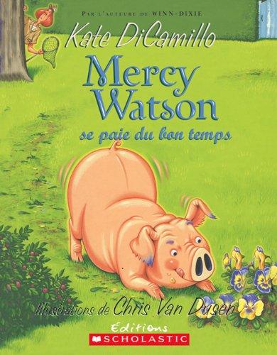 Mercy Watson Se Paie Du Bon Temps: DiCamillo, Kate
