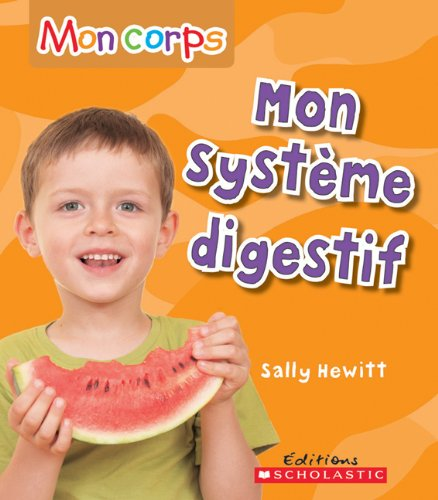 Mon Systeme Digestif (Mon Corps) (French Edition): Hewitt, Sally