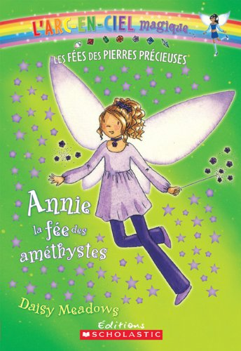 9780545981972: Annie, La Fee Des Amethystes (L'Arc-En-Ciel Magique - Les Fees Des Bijoux) (French Edition)