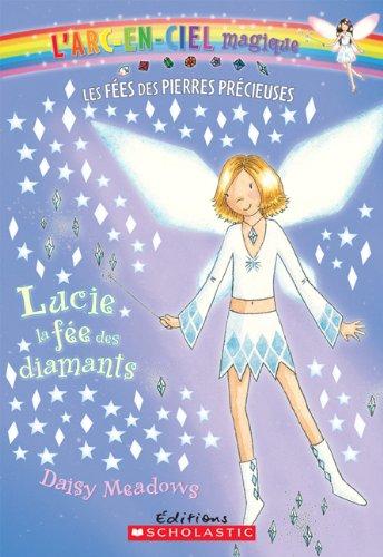 9780545981996: Lucie, La Fee Des Diamants (L'Arc-En-Ciel Magique - Les Fees Des Bijoux) (French Edition)