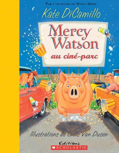 9780545982016: Mercy Watson Au Cine-Parc (French Edition)