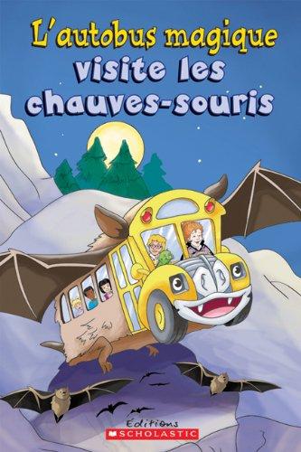 9780545982061: L' Autobus Magique Visite Les Chauves-Souris