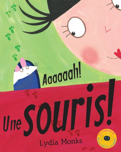 Aaaaaah! une Souris! (French Edition) (0545982308) by Lydia Monks