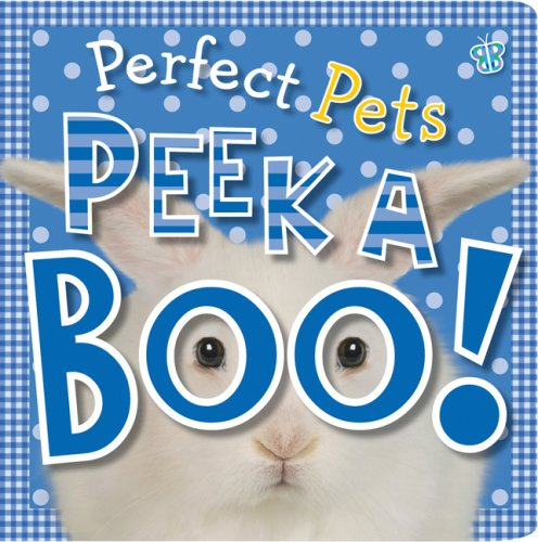 Peek A Boo! Perfect Pets: Scholastic