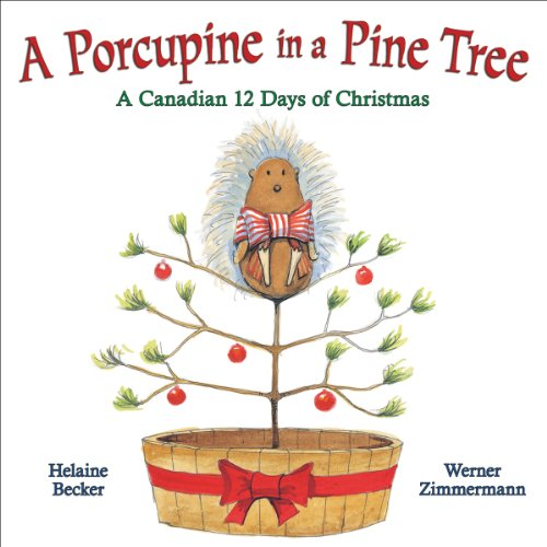 A Porcupine in a Pine Tree: Helaine Becker; Werner Zimmermann