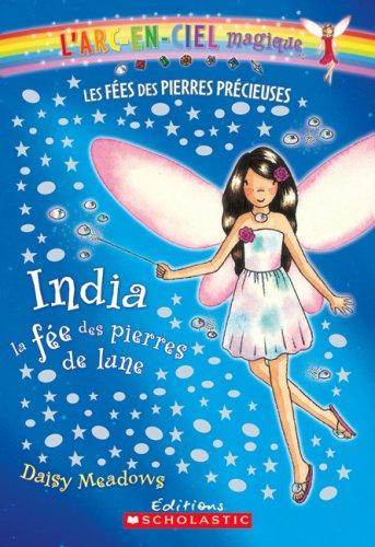 9780545987592: ARC-En-Ciel Magique 1: India, La Fee Des Pierres de Lune (L'Arc-En-Ciel Magique - Les Fees Des Bijoux) (French Edition)