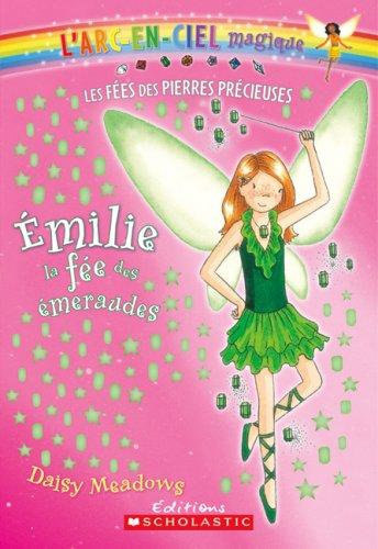9780545987905: Emilie, La Fee Des Emeraudes (L'Arc-En-Ciel Magique - Les Fees Des Bijoux) (French Edition)