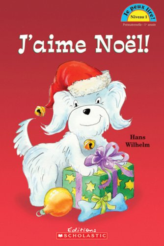 J'Aime Noel! (Je Peux Lire Niveau 1) (English and French Edition) (0545988039) by Hans Wilhelm
