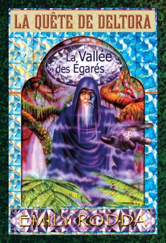 La Vallee Des Egares (La Quete de Deltora) (French Edition) (0545988500) by Emily Rodda