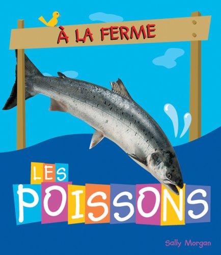 Les Poissons (a la Ferme) (French Edition): Morgan, Sally