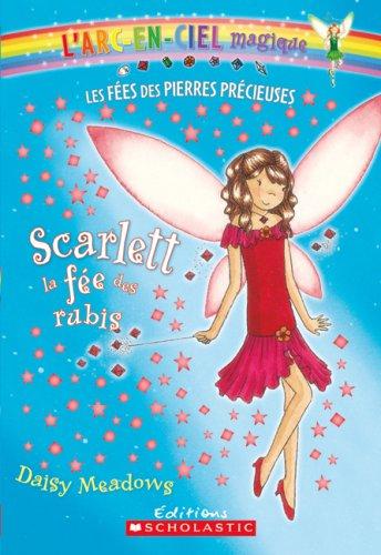 9780545988674: ARC-En-Ciel Magique 2: Scarlett, La Fee Des Rubis (L'Arc-En-Ciel Magique - Les Fees Des Bijoux) (French Edition)