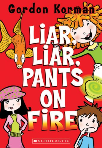 Liar, Lair, Pants on Fire (0545990130) by Gordon Korman