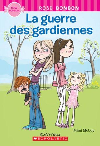 La Guerre Des Gardiennes (Rose Bonbon) (French: McCoy, Mimi