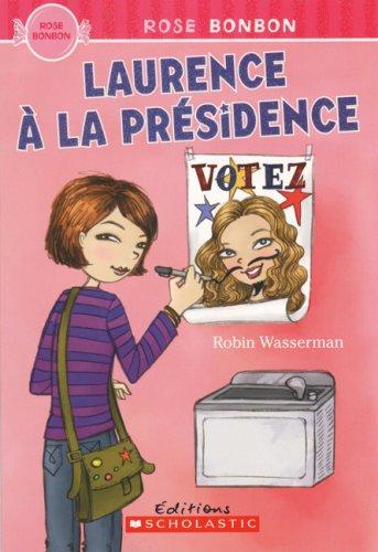 Laurence a la Presidence (Rose Bonbon) (French: Wasserman, Robin