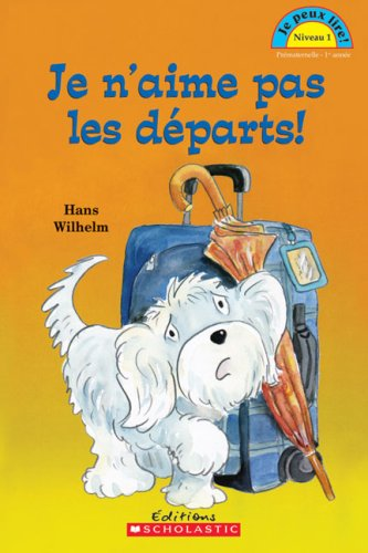 9780545992978: Je N'Aime Pas Les Departs! (Je Peux Lire Niveau 1) (English and French Edition)