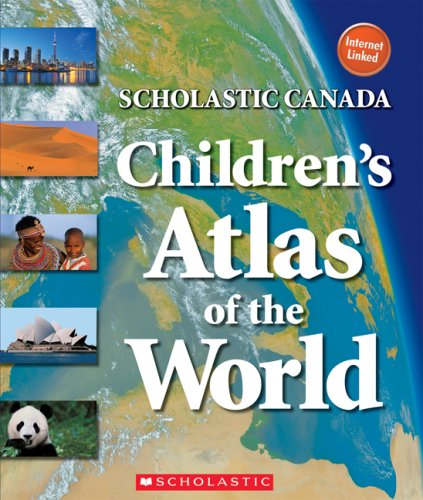 9780545993074: Scholastic Canada Children's Atlas of the World