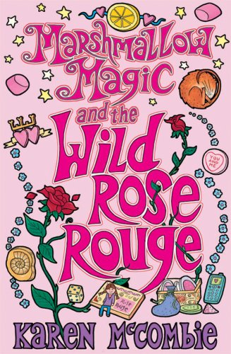 9780545993296: Marshmallow Madness and the Wild Rose Rouge