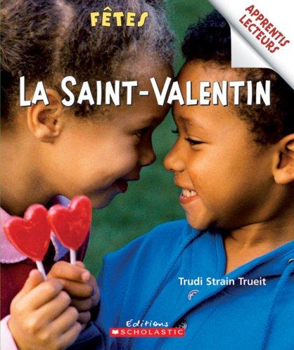 La Saint-Valentin (Apprentis Lecteurs - Fetes) (English and French Edition): Strain-Trueit, Trudi
