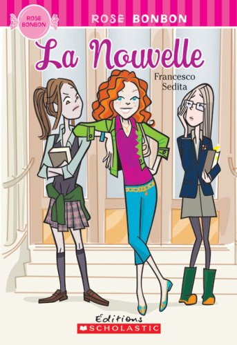 La Nouvelle (Rose Bonbon) (French Edition) (0545995949) by Francesco Sedita