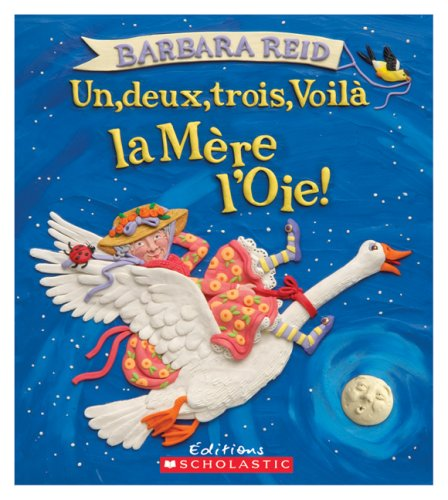 Un, Deux, Trois, Voila La Mere L'Oie! (Album Illustre) (French Edition) (054599716X) by Reid, Barbara