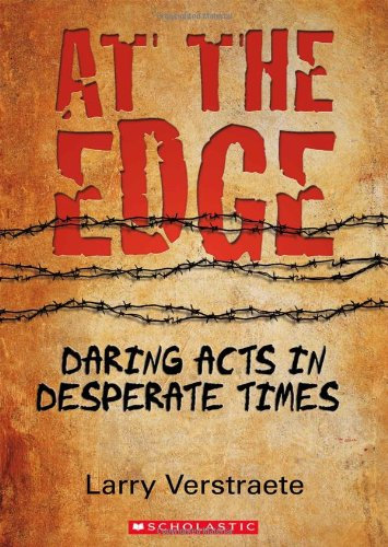9780545997904: At the Edge: Daring Acts in Desperate Times