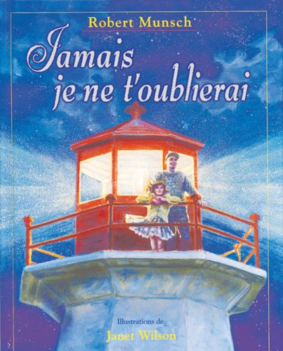 9780545998086: Jamais Je Ne T'Oublierai (English and French Edition)
