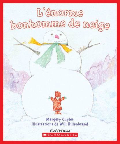 9780545998772: L' Enorme Bonhomme de Neige (Album Illustre) (French Edition)