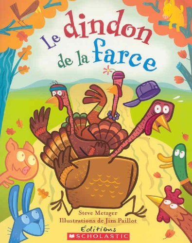 Le Dindon de La Farce (Album Illustre) (French Edition) (0545998786) by Steve Metzger