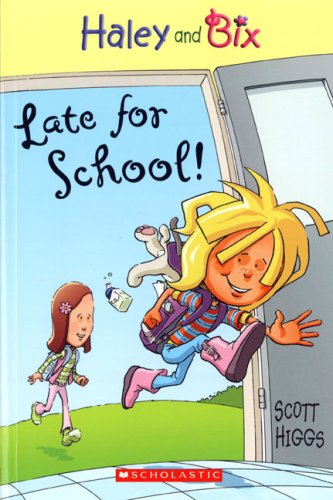 9780545999045: Late for School (Haley and Bix)