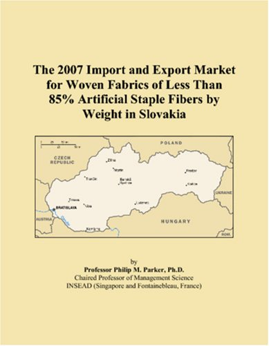 9780546071856: The 2007 Import and Export Market for Woven Fabrics of Less Than 85% Artificial Staple Fibers by Weight in Slovakia