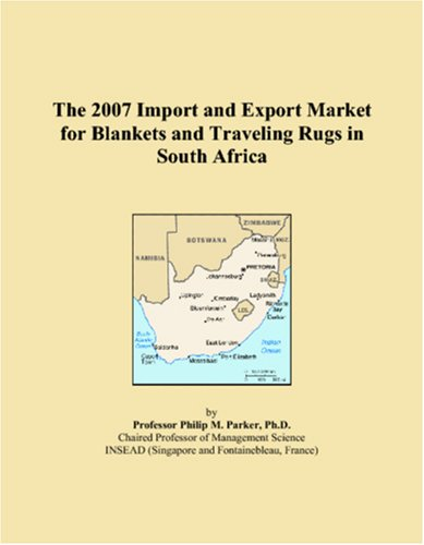 9780546084269: The 2007 Import and Export Market for Blankets and Traveling Rugs in South Africa