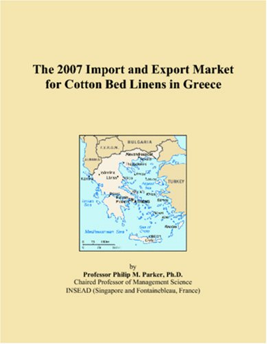 9780546084580: The 2007 Import and Export Market for Cotton Bed Linens in Greece