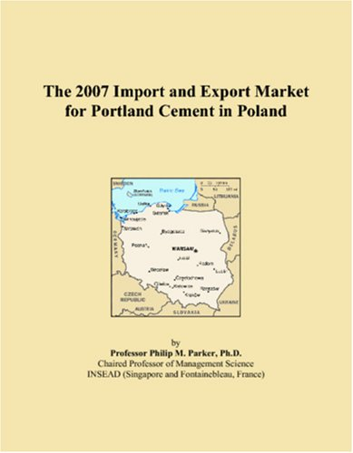 9780546088953: The 2007 Import and Export Market for Portland Cement in Poland