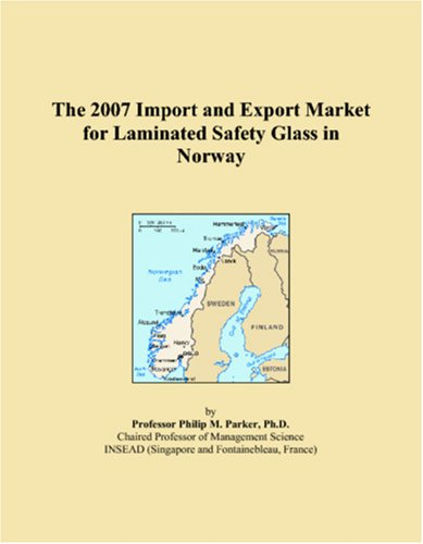 9780546096392: The 2007 Import and Export Market for Laminated Safety Glass in Norway