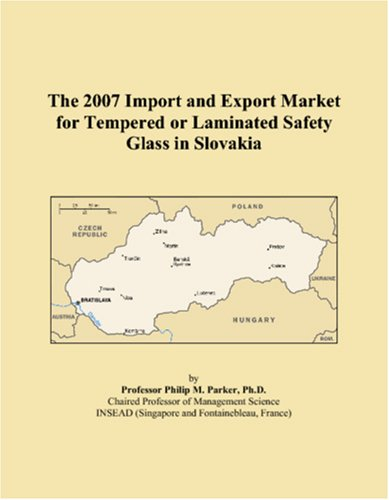 9780546096903: The 2007 Import and Export Market for Tempered or Laminated Safety Glass in Slovakia