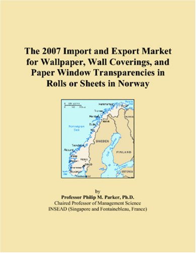 9780546171969: The 2007 Import and Export Market for Wallpaper, Wall Coverings, and Paper Window Transparencies in Rolls or Sheets in Norway