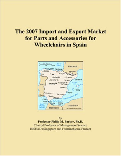 9780546277265: The 2007 Import and Export Market for Parts and Accessories for Wheelchairs in Spain
