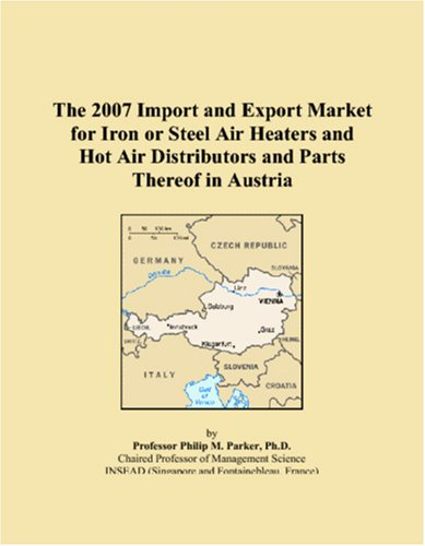 The 2007 Import and Export Market for Iron or Steel Air Heaters and Hot Air Distributors and Parts Thereof in Austria
