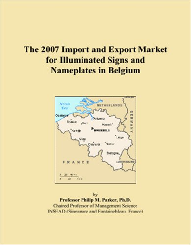 9780546281408: The 2007 Import and Export Market for Illuminated Signs and Nameplates in Belgium