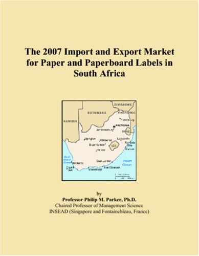 9780546323535: The 2007 Import and Export Market for Paper and Paperboard Labels in South Africa