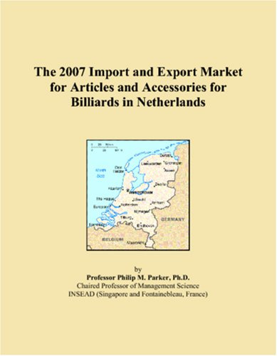 9780546330212: The 2007 Import and Export Market for Articles and Accessories for Billiards in Netherlands