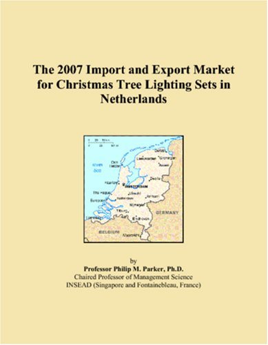 9780546330632: The 2007 Import and Export Market for Christmas Tree Lighting Sets in Netherlands