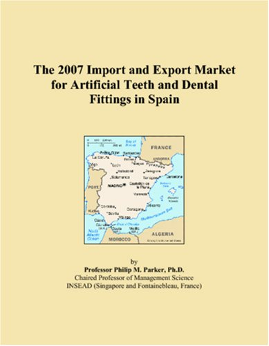 9780546341300: The 2007 Import and Export Market for Artificial Teeth and Dental Fittings in Spain