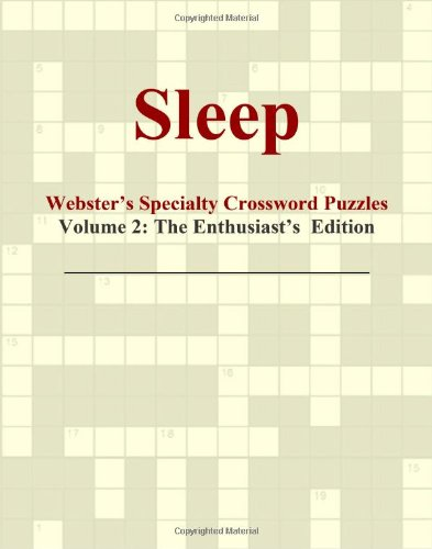 9780546432046: Sleep - Webster's Specialty Crossword Puzzles, Volume 2: The Enthusiast's Edition