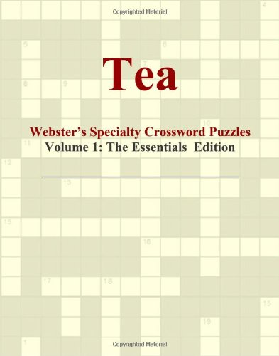 9780546432770: Tea - Webster's Specialty Crossword Puzzles, Volume 1: The Essentials Edition