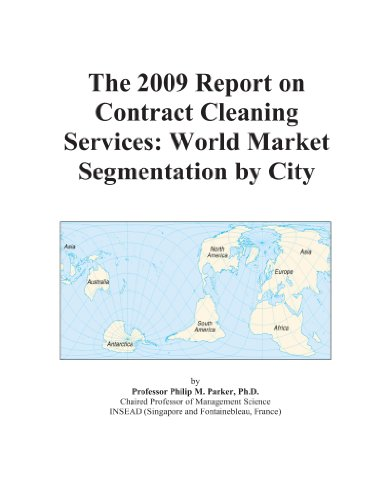 9780546441314: The 2009 Report on Contract Cleaning Services: World Market Segmentation by City