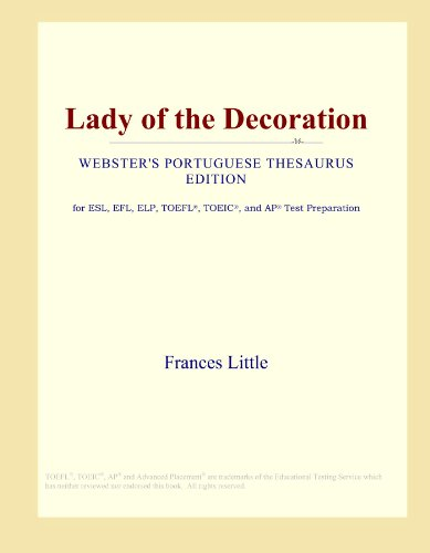 9780546530537: Lady of the Decoration (Webster's Portuguese Thesaurus Edition)
