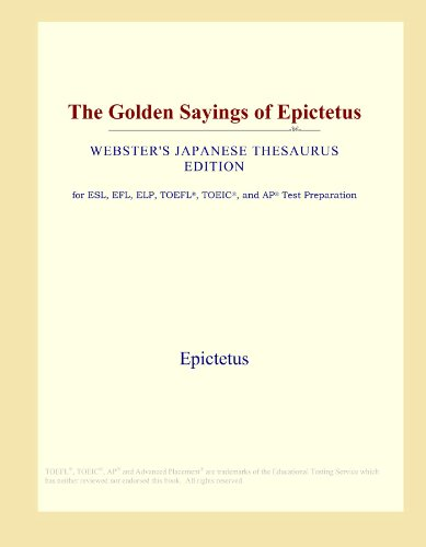 9780546542509: The Golden Sayings of Epictetus (Webster's Japanese Thesaurus Edition)