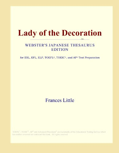 9780546542691: Lady of the Decoration (Webster's Japanese Thesaurus Edition)